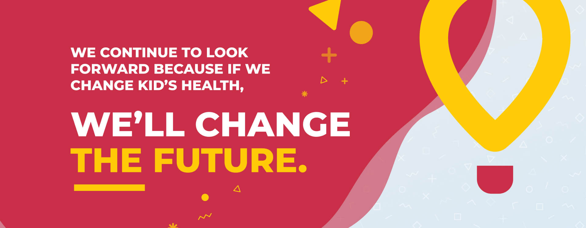 Slide 8 - We continue to look forward because if we change kid's health, we'll change the future.